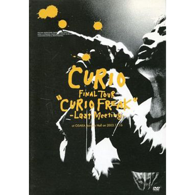FINAL TOUR CURIO FREAK -Last Meeting-
