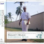 Gontiti Recommends RESORT+MUSIC CARIBBIAN WIND